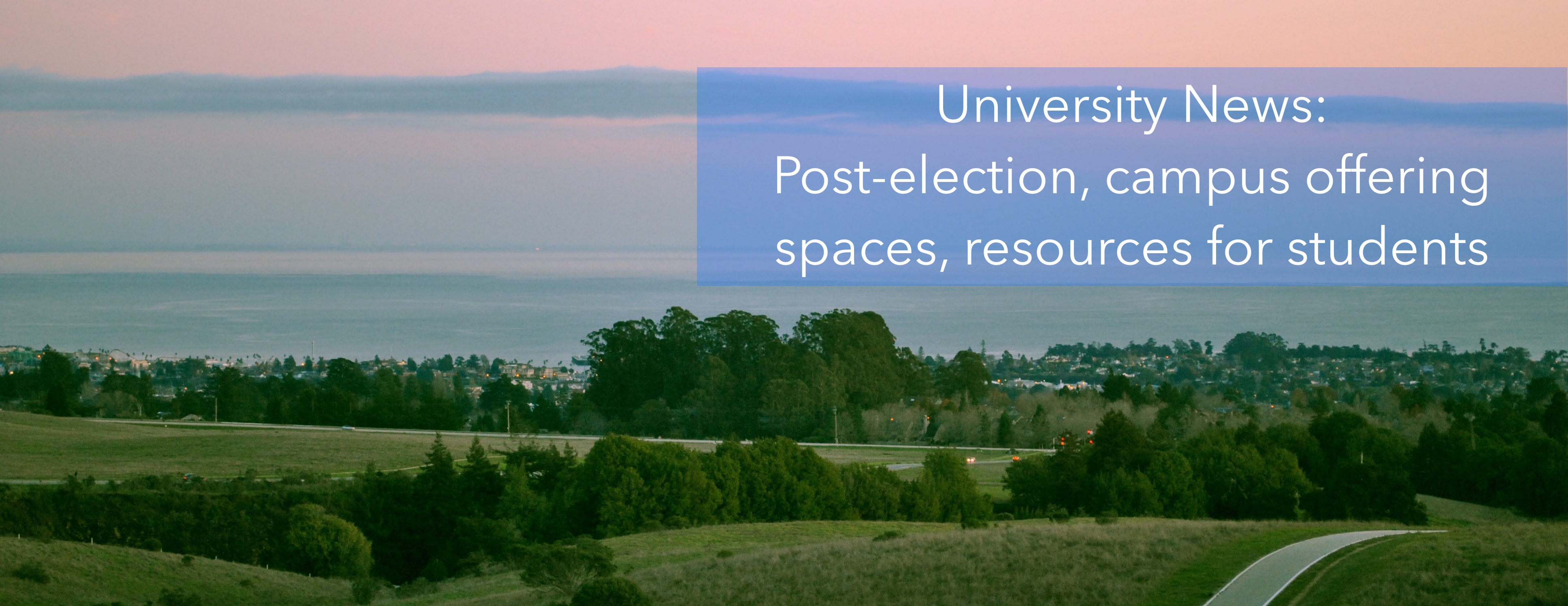 Post-Election Student Resources and Campus Spaces (News Article)